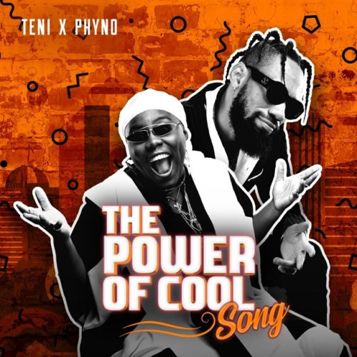 "Teni x Phyno – ""Power Of Cool"